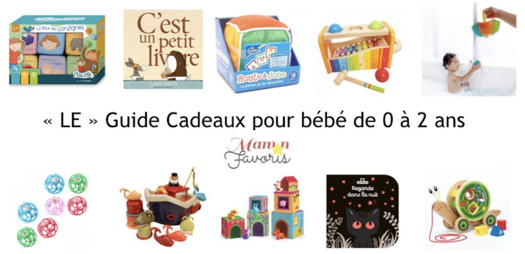 Le Guide Cadeaux Jouets Pour Bebe 0 2 Ans 2018 Maman Favoris