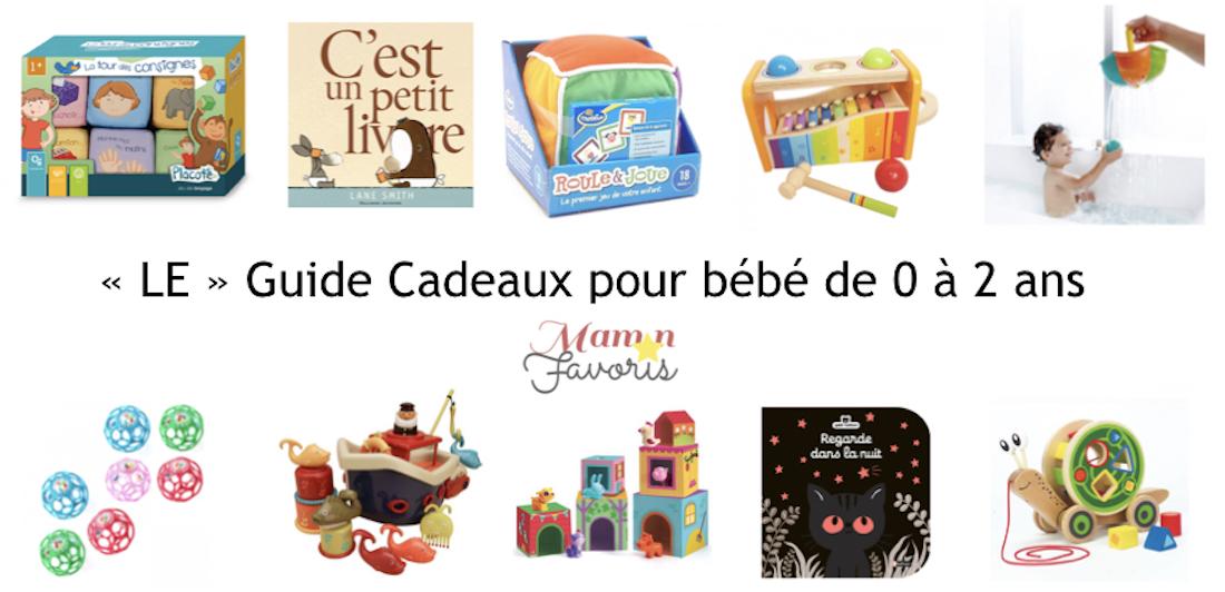 «LE» Guide Cadeaux pour bébé 0-2 ans 2018