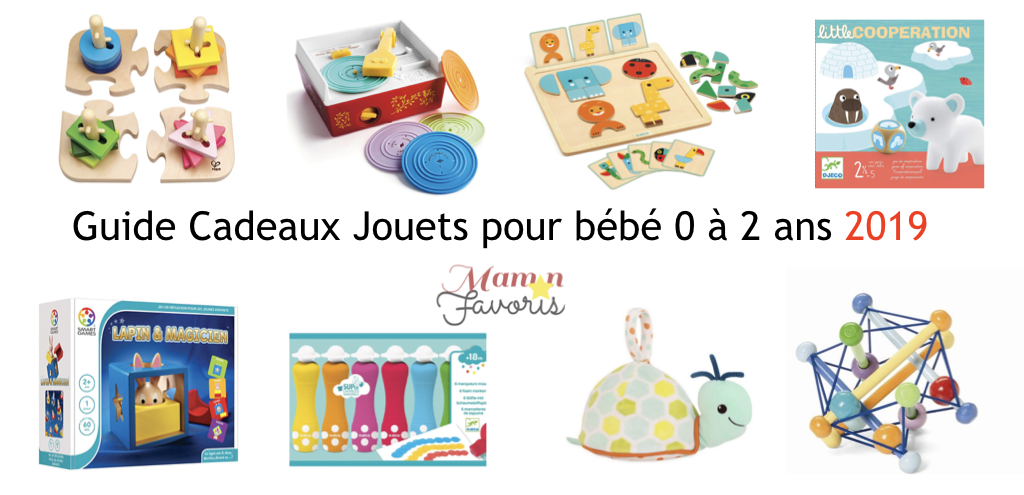 Le Guide Cadeaux Jouets Pour Bebe 0 2 Ans 2019 Maman Favoris